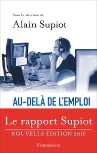 Alain Supiot - Au-delà de l'emploi - Les voies d'une vraie réforme du droit du travail.