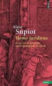 Alain Supiot - Homo juridicus - Essai sur la fonction anthropologique du Droit.