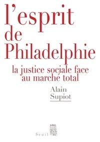 L'esprit de Philadelphie - Alain Supiot - Format PDF - 9782021007312 - 8,99 €