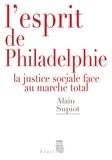 Alain Supiot - L'esprit de Philadelphie - La justice sociale face au marché total.