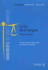 Alain Supiot et Sitharamam Kakarala - La loi de la langue - Dialogue euro-indien.
