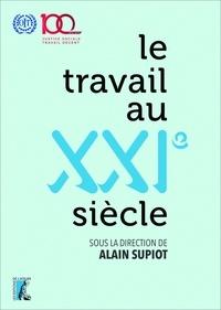 Alain Supiot - Le travail au XXIe siècle - Livre du centenaire de l'Organisation internationale du Travail.