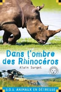 Alain Surget - Dans l'ombre des rhinocéros.