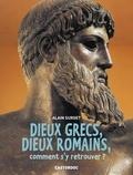 Alain Surget - Dieux grecs, dieux romains, comment s'y retrouver ?.