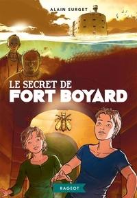 Alain Surget - Fort Boyard Tome 4 : Le secret de Fort Boyard.