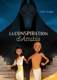 Alain Surget - La conspiration d'Anubis.