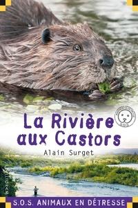 Alain Surget - La rivière aux castors.