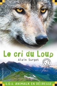 Alain Surget - Le cri du loup.