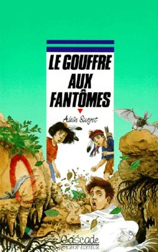 Alain Surget - Le gouffre aux fantômes.