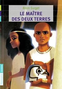 Alain Surget - Le maître des deux terres - Tome 3.
