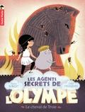 Alain Surget et Julie Faulques - Les agents secrets de l'Olympe Tome 2 : Le cheval de Troie.