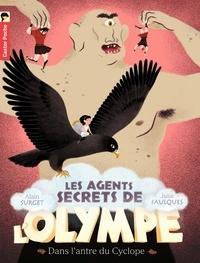 Alain Surget et Julie Faulques - Les agents secrets de l'Olympe Tome 3 : Dans l'antre du Cyclope.