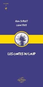 Alain Surget et Chloé Fruy - Les Contes du Loup.