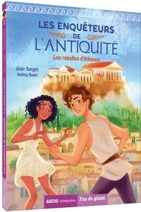 Alain Surget - Les enquêteurs de l'Antiquité Tome 2 : Les rebelles d'Athènes.