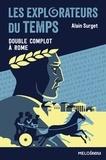 Alain Surget - Les explorateurs du temps Tome 3 : Double complot à Rome.