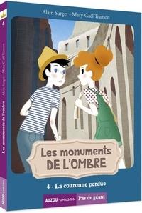 Alain Surget et Mary-Gaël Tramon - Les monuments de l'ombre Tome 4 : La couronne perdue.