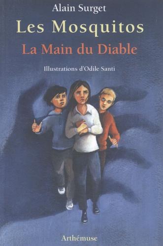 Alain Surget - Les Mosquitos Tome 3 : La main du Diable.
