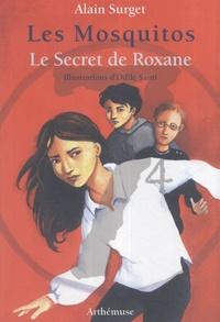 Alain Surget - Les Mosquitos Tome 4 : Le secret de Roxane.