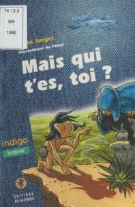Alain Surget et  Péhel - Mais qui t'es, toi ?.