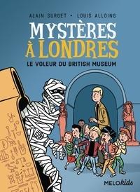 Alain Surget et Louis Alloing - Mystères à Londres Tome 1 : Le voleur du British Museum.