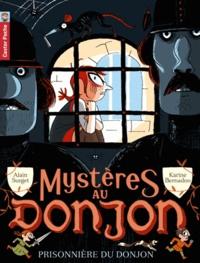 Alain Surget et Karine Bernadou - Mystères au donjon Tome 7 : La prisonnière du donjon.