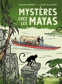 Alain Surget et Louis Alloing - Mystères chez les Mayas.