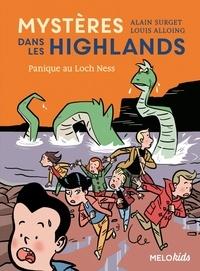 Alain Surget et Louis Alloing - Mystères dans les Highlands Tome 3 : Panique au Loch Ness.