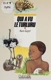 Alain Surget - Qui a vu le turluru.