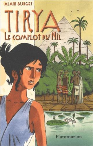 Alain Surget - Tirya Tome 1 : Le complot du Nil.
