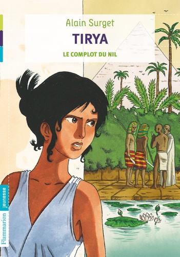 Alain Surget - Tirya - Le complot du Nil.