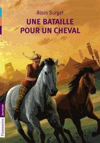 Alain Surget - Une bataille pour un cheval.