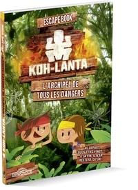 Alain T. Puysségur - Koh Lanta - L'archipel de tous les dangers.