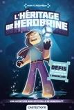 Alain T. Puyssegur - L'Héritage de Herobrine - Une aventure Minecraft non officielle.