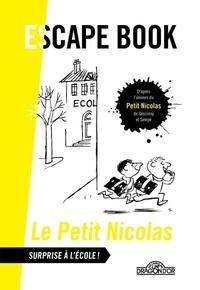 Télécharger des ebooks au format txt Le Petit Nicolas : Surprise à l'école !  - Escape book par Alain T. Puyssegur RTF CHM ePub (Litterature Francaise)