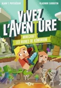 Alain T. Puysségur et Vladimir Subbotin - Minecraft - Les ruines de Kômoriom.