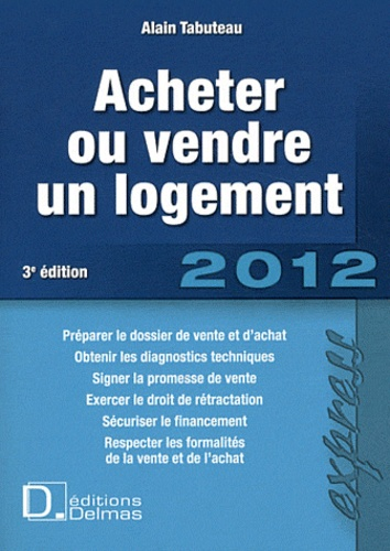 Alain Tabuteau - Acheter ou vendre un logement 2012.