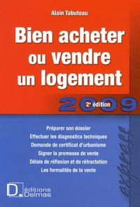 Alain Tabuteau - Bien acheter ou vendre un logement.