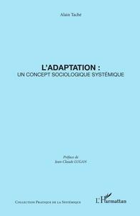 Alain Taché - L'adaptation : un concept sociologique systémique.