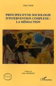 Alain Taché - Principes d'une sociologie d'intervention complexe : la médiaction.