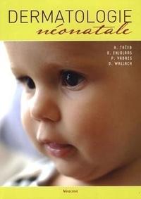 Alain Taieb et Odile Enjolras - Dermatologie néonatale.