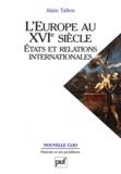 Alain Tallon - L'Europe au XVIe siècle - Etats et relations internationales.