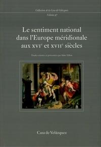Alain Tallon - Le sentiment national dans l'Europe méridionale au XVIe et XVIIe siècles (France, Espagne, Italie).