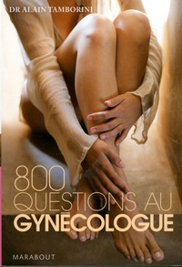 Alain Tamborini - 800 Questions au gynécologue.