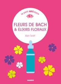 Alain Tardif - Fleurs de Bach & élixirs floraux.