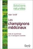 Alain Tardif - Les champignons médicinaux - Guide de mycothérapie.