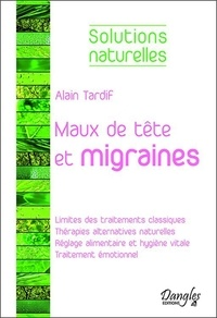 Alain Tardif - Maux de tête et migraines.