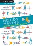 Alain Tardif et Michel Diament - Nœuds marins - Critères de choix, usages, réalisation.