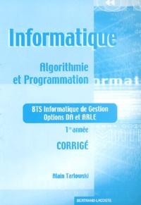 Galabria.be Informatique Algorithmie et programmation BTS Informatique de Gestion options DA et ARLE 1 ère année. - Corrigé Image