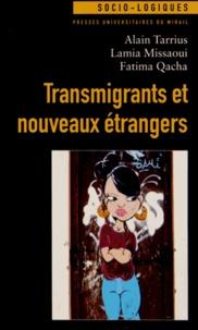 Alain Tarrius et Lamia Missaoui - Transmigrants et nouveaux étrangers.