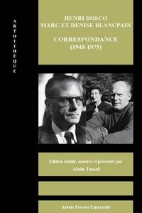 Alain Tassel - Henri Bosco - Marc et Denise Blancpain - Correspondance (1948-1975).